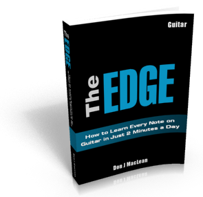 The EDGE: How to Learn Every Note on Guitar in Just 2 Minutes a Day