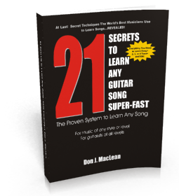 Don J MacLean's 21 Secrets to Learn Any Guitar Song Super-Fast