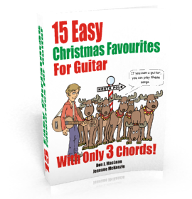 15 Easy Christmas Favourites for Guitar: With Only 3 Chords