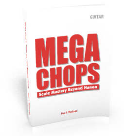Mega Chops: Scale Mastery Beyond Hanon - Play Better Lead Guitar